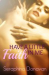 Have A Little Faith In Me (DuChamps' Dynasty) (Volume 2) - Seraphina Donavan, Leanore Elliott, Wicked Muse