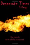 Desperate Times Trilogy (Volume 1) - Nicholas Antinozzi, Susan Rush McInnis, Steve Peterson