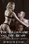 The Billionaire and the Beast (Sharing Abby 1) - Stroker Chase