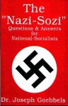 The Nazi-Sozi: Questions & Answers for National Socialists - Joseph Goebbels
