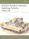 M2/M3 Bradley Infantry Fighting Vehicle 1983-95 - Steven J. Zaloga
