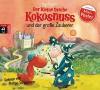 Der kleine Drache Kokosnuss und der große Zauberer (Die Abenteuer des kleinen Drachen Kokosnuss, Band 3) - Ingo Siegner, Philipp Schepmann