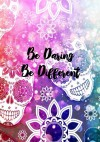 Be Daring. Be Different.: Sketch Book - Dark Road Designs, Christine Zolendz