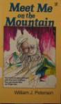 Meet me on the mountain - William J. Petersen