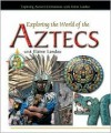 Exploring the World of the Aztecs with Elaine Landau - Elaine Landau