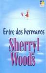 Entre dos hermanos - Sherryl Woods