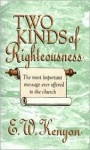 The Two Kinds of Righteousness - E.W. Kenyon