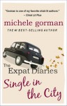 The Expat Diaries: Single in the City - Michele Gorman