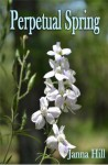 Perpetual Spring (The Perpetual Series #2) - Janna Hill