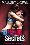 Falling Secrets: Cross Falls Saga Part 1 - Mallory Crowe