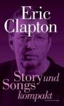 Eric Clapton - Story und Songs kompakt (German Edition) - Marc Roberty, Alan Tepper, Isabel Parzich
