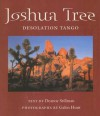 Joshua Tree: Desolation Tango - Deanne Stillman, Galen Hunt