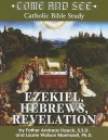 Come And See: Ezekiel, Hebrews, Revelation (Come And See: Catholic Bible Study) - Andreas Hoeck, Laurie Watson Manhardt