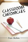 Classroom Chronicles - Fran Skelton