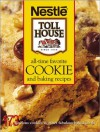 All-Time Favorite Cookie and Baking Recipes: 173 Luscious Cookies & Other Fabulous Baked Goods - Nestlé