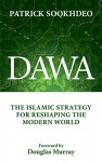 Dawa: The Islamic Strategy for Reshaping the Modern World - Patrick Sookhdeo, Douglas Murray