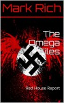The Omega Files: Red House Report - Mark Rich