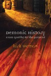 Demonic History: From Goethe to the Present - Kirk Wetters