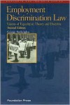 Employment Discrimination Law: Visions of Equality in Theory and Doctrine - George A. Rutherglen
