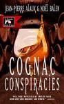 Cognac Conspiracies (Winemaker Detective) - Jean-Pierre Alaux, Noël Balen, Sally Pane