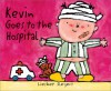 Kevin Goes to the Hospital - Liesbet Slegers