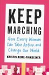 Keep Marching - Kristin Rowe-Finkbeiner