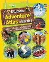The Ultimate Adventure Atlas of Earth: Maps, Games, Activities, and More for Hours of Extreme Fun! (National Geographic Kids) - National Geographic Kids