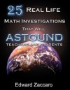 25 Real Life Math Investigations That Will Astound Teachers and Students - Edward Zaccaro