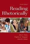 Reading Rhetorically with Mycomplab Access Code - John C. Bean, Virginia A. Chappell, Alice M. Gillam