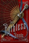 These Ruthless Deeds - Tarun Shanker, Kelly Zekas