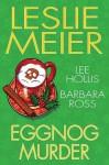 Eggnog Murder - Leslie Meier, Lee Hollis, Barbara Ross