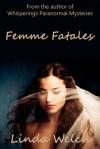 Femme Fatales - Linda Welch