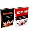 Bowling: Bowling Box Set (2 in 1): Bowling for Beginners, Bowling Basics & Fundamentals - A Complete Bowling Guide (Bowling, Bowling Basics, Bowling Fundamentals, ... Bowling like a pro, bowling tips, Bowl) - Tara Adams, Sarah Johnson