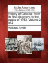 History of Canada: From Its First Discovery, to the Peace of 1763. Volume 2 of 2 - William Smith
