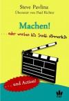 Machen! ... oder warten bis Sankt Nimmerlein (German Edition) - Paul Richter, Steve Pavlina