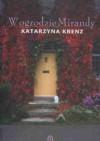 W ogrodzie Mirandy - Katarzyna Krenz