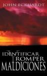 Identificar y Romper Maldiciones - John Eckhardt