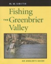 Fishing the Greenbrier Valley - M.W. Smith