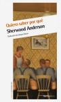 Quiero saber por qué - Sherwood Anderson