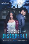 Dead and Disorderly (Behind the Blue Line Series Book 2) - Alexis D. Craig