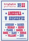 Krytyka Polityczna nr 33: Ameryka w Konserwie - Redakcja pisma Krytyka Polityczna
