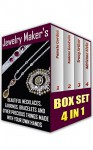 Jewelry Maker's Guide Book Collection Beautiful Necklaces, Earrings, Bracelets And Other Precious Things Made With Your Own Hands: (WITH PICTURES, Jewerly, ... (Jewerly Making Books - Handmade Jewelry 5) - Pamela Gordon, Adrienne Alvin, Nadene Goodwin, Tracy Arthur