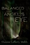 Balanced in an Angel's Eye - Shaune Lafferty Webb