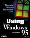 Using Windows 95 (Using) - Kathy Ivens