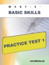 WEST-E Basic Skills Practice Test 1 - Sharon Wynne