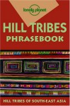 Hill Tribes Phrasebook - Lonely Planet, David Bradley