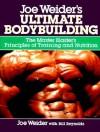 Joe Weider's Ultimate Bodybuilding: The Master Blaster's Principles of Training and Nutrition - Joe Weider, Bill Reynolds