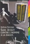 Sans Atout Contre L'homme a La Dague - Boileau-Narcejac, Daniel Ceppi
