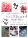 The Complete Guide to Wire and Beaded Jewellery. Linda Jones - Linda Jones