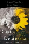 Coping with Depression - Siang-Yang Tan, John Ortberg Jr.